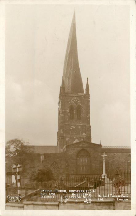 PARISH CHURCH, CHESTERFIELD. BUILT 1037  HEIGHT 230 FT.  INCLINES//WEST