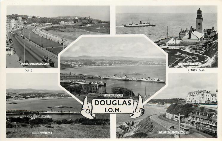 5 insets  QUEEN'S PROMENADE/THE LIGHTHOUSE/THE HARBOUR/DOUGLAS BAY/PORT JACK, ONCHAN