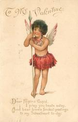 DEAR FILIPINO CUPID, I PRAY YOU HASTE AWAY, AND BEAR LOVE'S FONDEST GREETINGS TO MY SWEETHEART TO-DAY