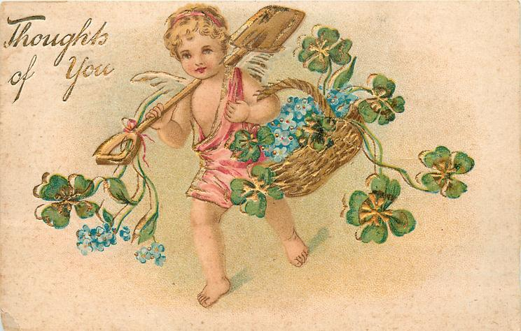 THOUGHTS OF YOU cupid in pink with shovel on shoulder & basket of forget-me-nots