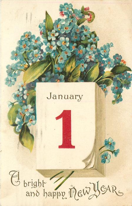 A BRIGHT AND HAPPY NEW YEAR  forget-me-nots above calendar  image***