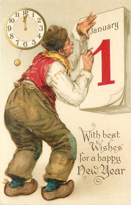 WITH BEST WISHES FOR A HAPPY NEW YEAR  man faces calendar with JANUARY 1, has pencil in hand image^^^