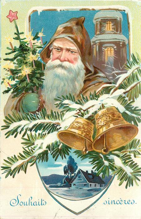 SOUHAITES SINCERES  brown coated Santa carries small Xmas tree, two bells & lighted church, small rural inset below