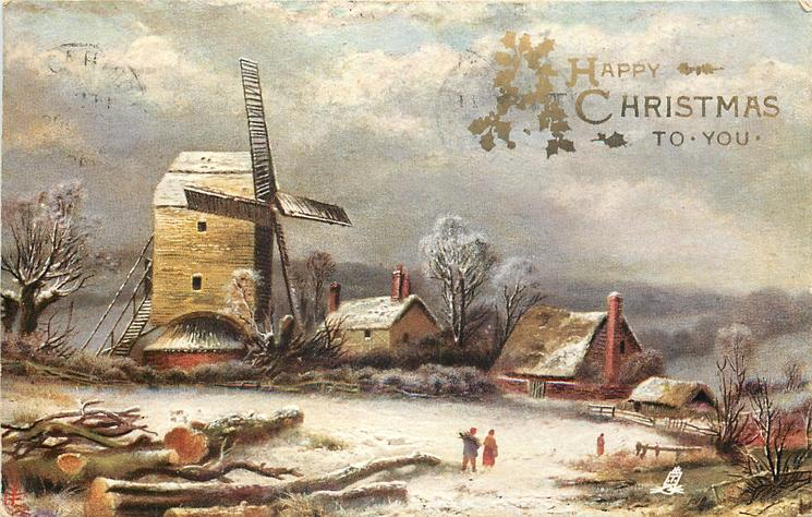A HAPPY CHRISTMAS TO YOU 3 people walk in snow, large windmill left