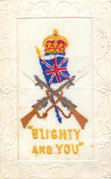 """""""BLIGHTY AND YOU"""" crown over flag over crossed rifles"""