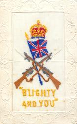 """BLIGHTY AND YOU"" crown over flag over crossed rifles"