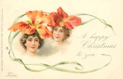 A HAPPY CHRISTMAS (or NEW YEAR) TO YOU, FROM  girls faces under orange nasturtiums