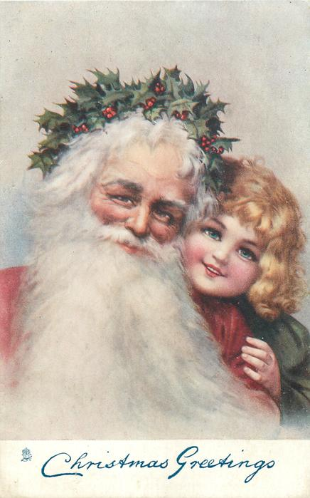 CHRISTMAS GREETINGS  Santa left, with long white beard & holly on head, girl behind his left shoulder