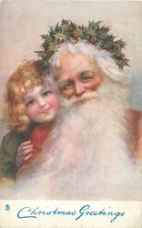 CHRISTMAS GREETINGS  Santa right, with long white beard & holly on head, girl behind his right shoulder