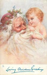 LOVING CHRISTMAS GREETINGS  Santa left, with long white beard & holly on head, faces right holding baby who clutches his beard
