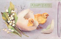 A HAPPY EASTER  two chicks, one in & one behind cracked shell, lilies-of-the-valley left