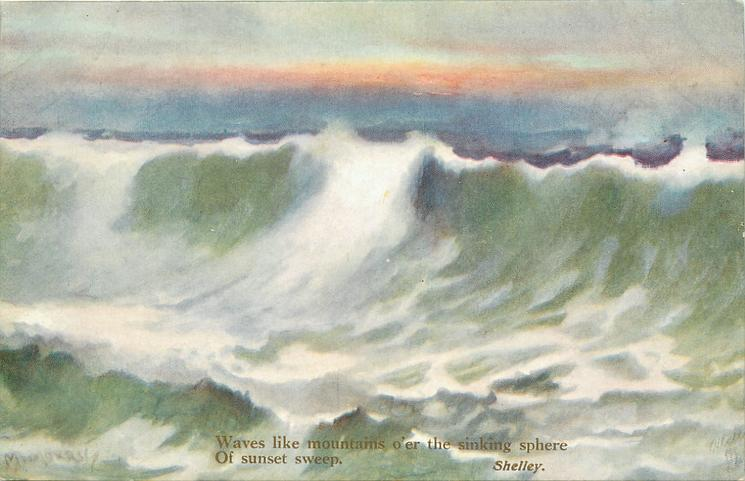 WAVES LIKE MOUNTAINS O'ER THE SINKING SPHERE OF SUNSET SWEEP  evening seascape, no birds, no rocks, enormous breaker across the card