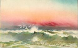WHERE THE WIND WITH SCENTS OF THE SEA IS FED, AND THE SEA SEEMS GLAD TO SHINE  waves, sunset, flock of gulls