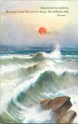 IMPATIENT TO CONTROL, ROUSED FROM THE SECRET DEEP, THE BILLOWS ROLL  seascape, large rock bottom right, waves extend from lower left to mid right, orange sun central in sky