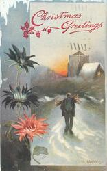 CHRISTMAS GREETINGS  man carrying sticks walks forward away from church, snow scene, red flower left