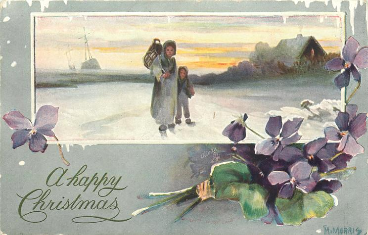 BONNE ANNEE or A HAPPY CHRISTMAS or VOEUX SINCERES or WITH BEST CHRISTMAS WISHES  upper insert woman and child walking in snow, house at right, sinking ship to left, violets below