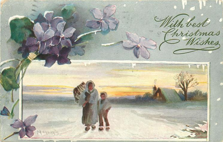 WITH BEST CHRISTMAS WISHES, lower insert with woman and child walking in snow forward, house right rear, violets above left