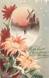 CHRISTMAS GREETINGS or WITH BEST CHRISTMAS WISHES  oval inset, snow scene, two figures, windmill back right, mums lower left