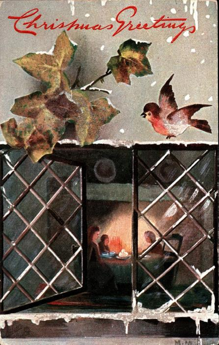 CHRISTMAS GREETINGS (2 types)  left pane of window open, view inside of three people at table with fire behind them, ivy & robin above