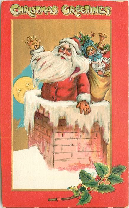 CHRISTMAS GREETINGS  Santa half-way down chimney, sack of toys, moon behind left