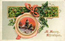 A MERRY CHRISTMAS  round insert of church in snow, red bow at top of insert, holly & ivy