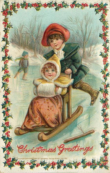 CHRISTMAS GREETINGS  boy pushes girl on sled over ice, girl has both hands in muff, boy has red hat