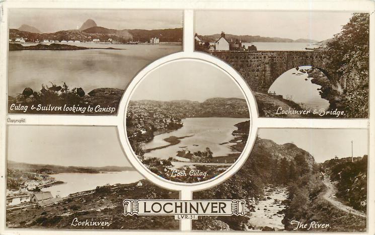 5 insets CULAG & SUILVEN LOOKING TO CANISP/ LOCHINVER & BRIDGE/ LOCH CULAG/ LOCHINVER/ THE RIVER