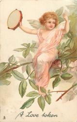 A LOVE TOKEN  angel with tambourine, on branch, looks front/right