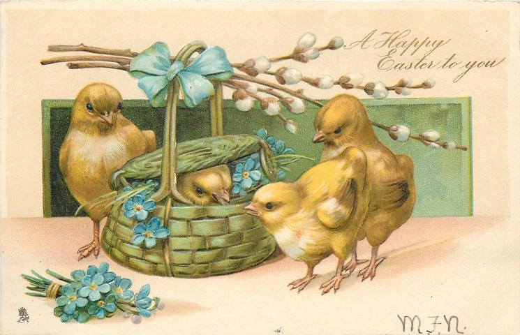 A HAPPY EASTER TO YOU  one chick coming out of basket, three observe