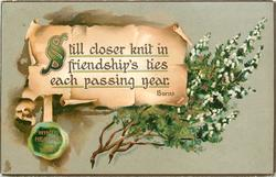 STILL CLOSER KNIT IN FRIENDSHIP'S TIES EACH PASSING YEAR