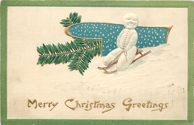 MERRY CHRISTMAS GREETINGS snowman on sled, evergreen left