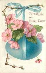 TO WISH YOU A HAPPY EASTER  pussy-willow left & pink polyanthus over blue egg hanging from same coloured ribbon
