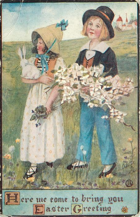 HERE WE COME TO BRING YOU EASTER GREETING, girl carries rabbit, boy carries flowers, they stand looking half left