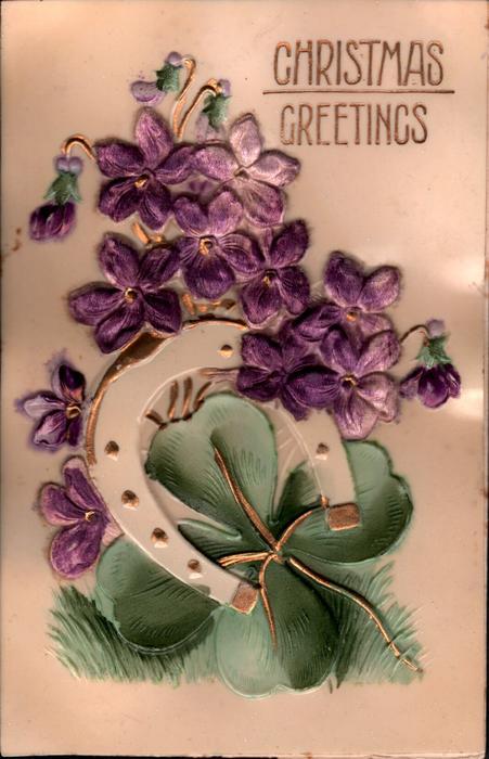 CHRISTMAS GREETINGS, violets over horseshoe