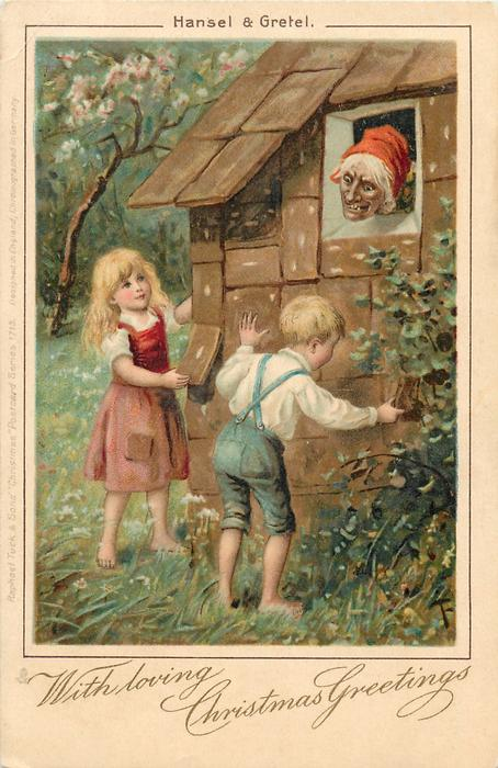 WITH LOVING CHRISTMAS GREETINGS  HANSEL & GRETEL  witch watches children take ginger-bread off house