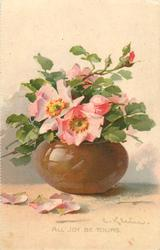ALL JOY BE YOURS  bowl of pink roses