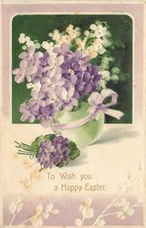 TO WISH  YOU A HAPPY EASTER violets in pale green egg