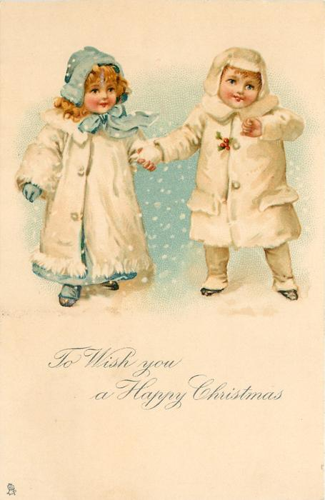 TO WISH YOU A HAPPY CHRISTMAS  children stand in snow, one ready to throw snowball