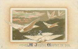 A JOYFUL EASTER TO YOU  white doves flying from the hills