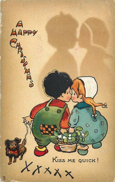 A HAPPY CHRISTMAS, KISS ME QUICK!