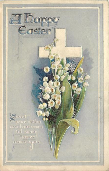 A HAPPY EASTER   cross, lilies of the valley