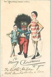 "A MERRY  CHRISTMAS TO YOU  THE ""GOLLIWOGG"" TAKING A WALK"