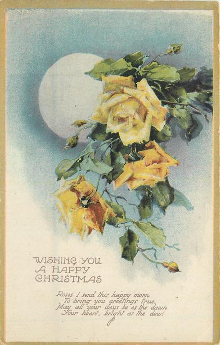 WISHING YOU A HAPPY CHRISTMAS moon behind yellow roses