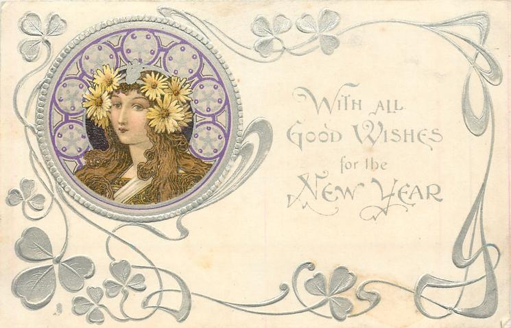 ***WITH ALL GOOD WISHES FOR THE NEW YEAR  head upper left, silver wheels around head, large flowers over each ear, she faces front/left