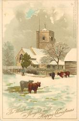 TO WISH YOU A BRIGHT AND HAPPY CHRISTMAS  snow scene, cows in field in front of church