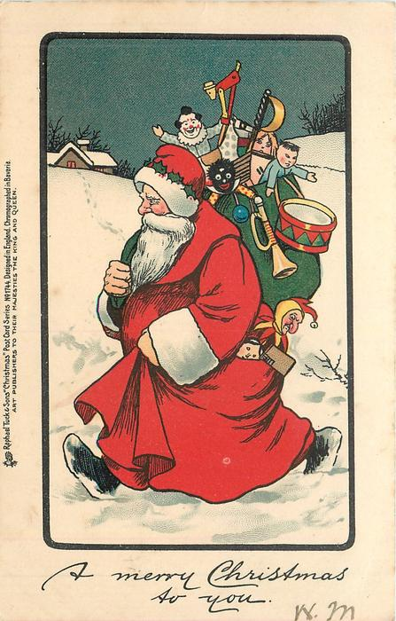 A MERRY CHRISTMAS TO YOU  Santa walking left through snow carrying very large sack of toys, holly left in marginal design