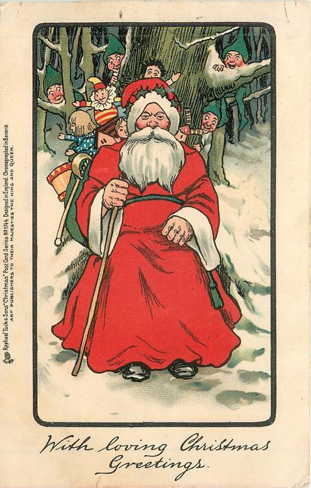 WITH LOVING CHRISTMAS GREETINGS  Santa, toys on back,sits against large tree, dwarves peek