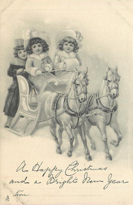 A HAPPY CHRISTMAS AND A BRIGHT NEW YEAR  FROM 3 girls ride right on sleigh pulled by two white horses