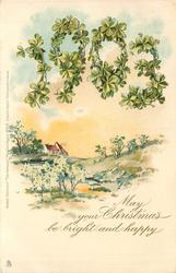 MAY YOUR CHRISTMAS BE BRIGHT AND HAPPY 1903 in clovers over country side & cottage