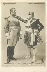 DUKE OF DANTZIG, MR. DENIS O'SULLIVAN, DUCHESS OF DANTZIG, MISS EVIE GREENE, NAPOLEON I MR. HOLBROOK  BLINN